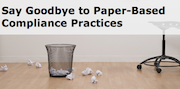 Say Goodbye to Paper-Based Compliance Practices