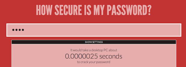 Rate your password's strength at howsecureismypassword.net